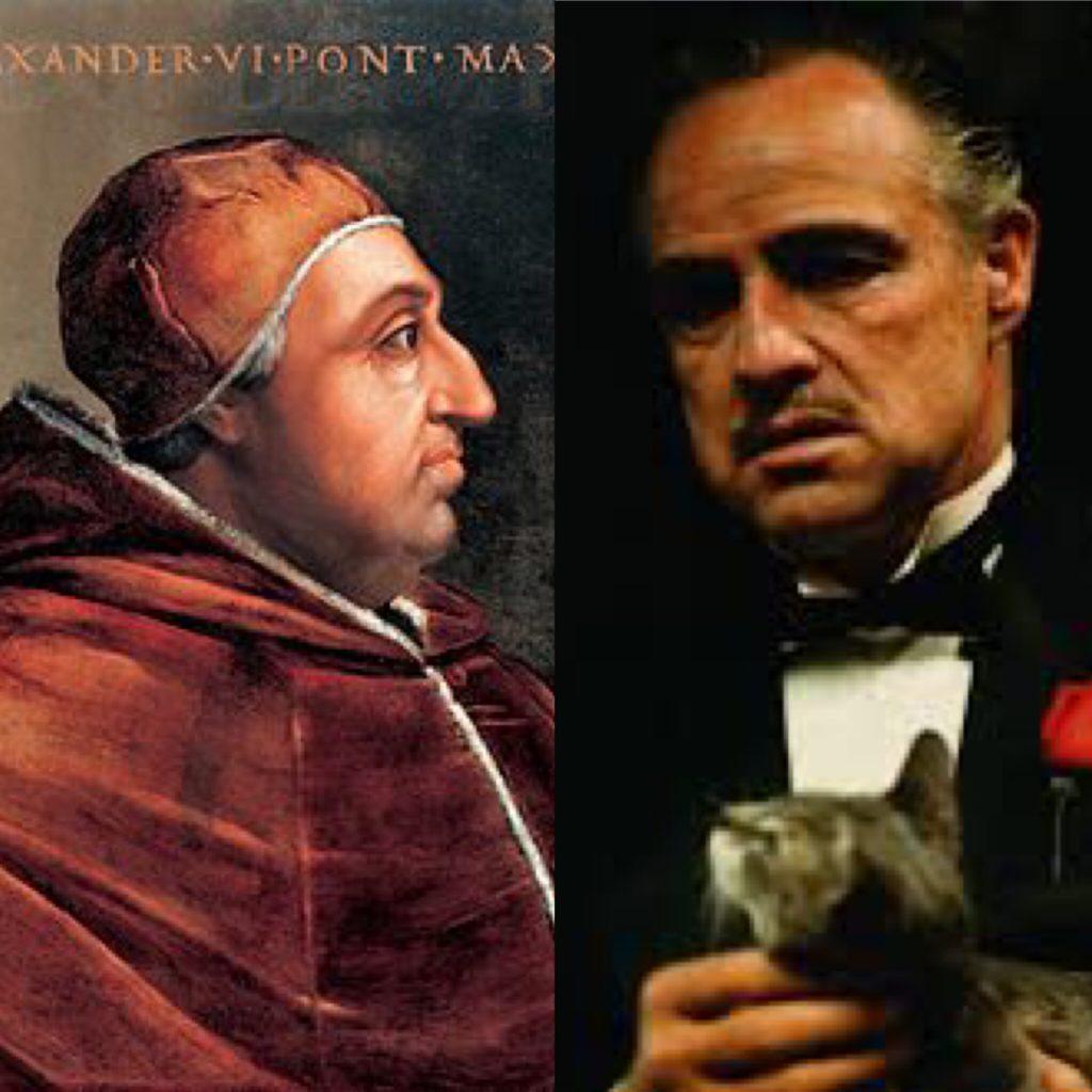 Rodrigo Borgia Vito Corleone